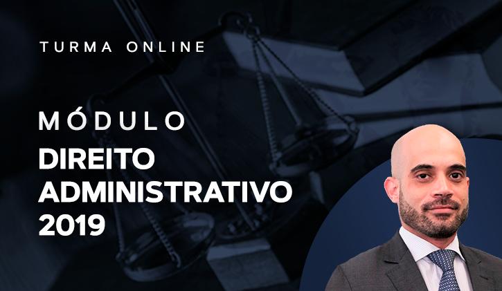 Módulo de Direito Administrativo 2019