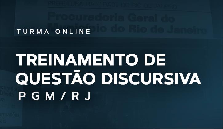 PGM-RJ-  TREINAMENTO DE QUESTÕES DISCURSIVAS  (c/ correção individualizada)