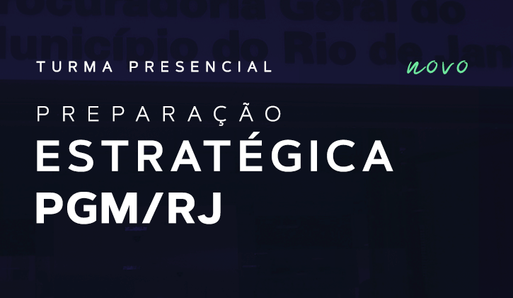PGM-RJ- PREPARAÇÃO ESTRATÉGICA - PRESENCIAL