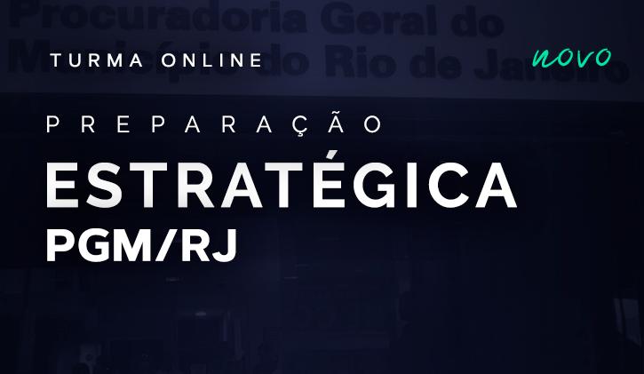 PGM-RJ- PREPARAÇÃO ESTRATÉGICA  - ONLINE