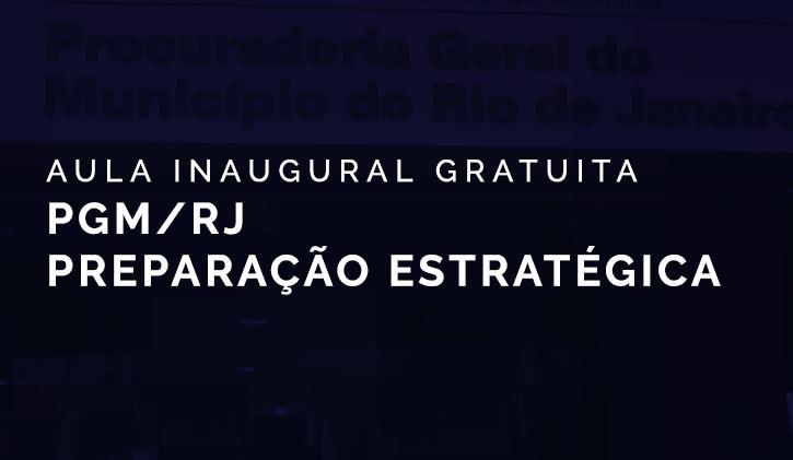 PGM-RJ- PREPARAÇÃO ESTRATÉGICA - ONLINE - Aula Inaugural Gratuita