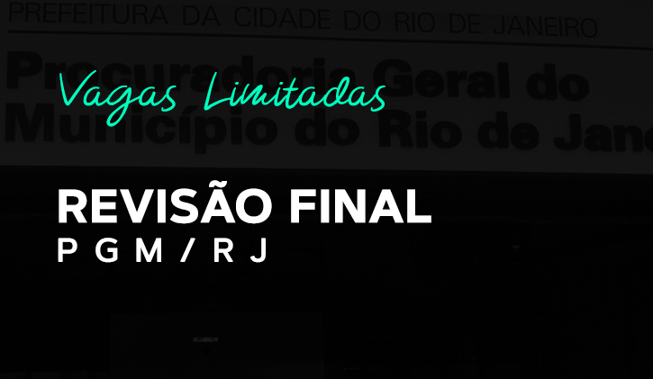 TURMA PGM RJ - Revisão Final Online