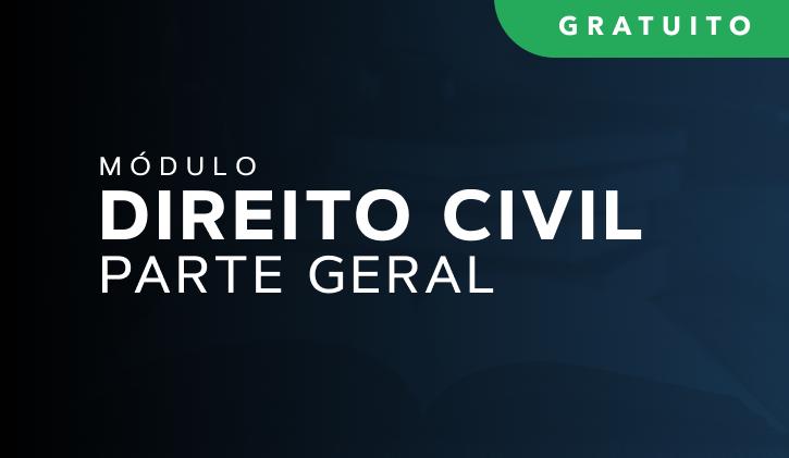 Módulo de Direito Civil - Parte Geral
