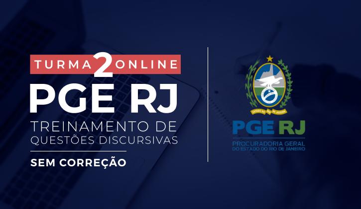 PGE-RJ - Treinamento de Questões Discursivas - Turma 2 (Sem Correção Individualizada) - S/ Correção