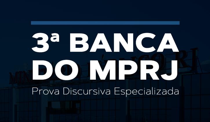 Preparatório 3ª Banca do MPRJ - Prova Discursiva Especializada Presencial
