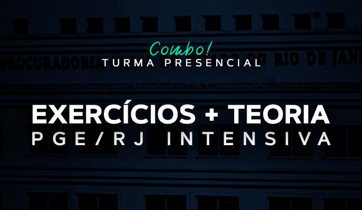 PGE-RJ - TURMA INTENSIVA  - TEORIA E EXERCÍCIOS - PRESENCIAL