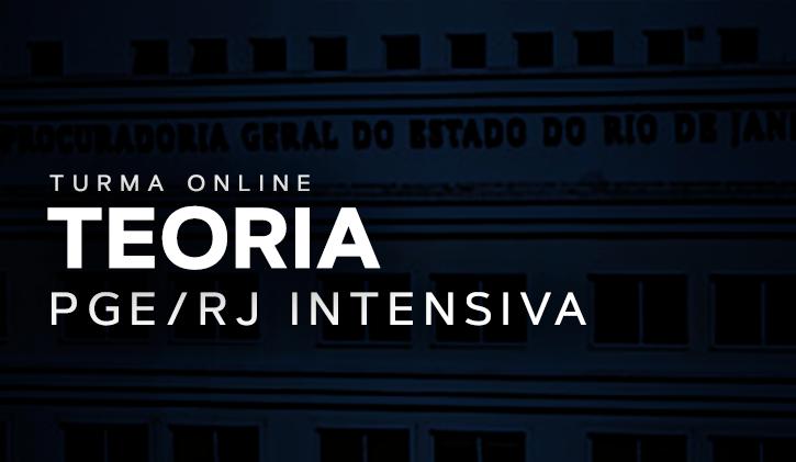 PGE-RJ - TURMA INTENSIVA - TEORIA ONLINE