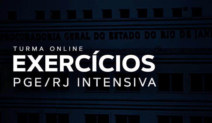PGE - RJ - EXERCÍCIOS 2018 - ONLINE